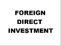 What is FIPB (Foreign Investment Promotion Board)? What is its role in FDI approval?