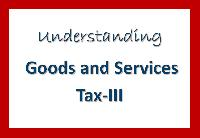 Understanding Goods and Services Tax - III: the GST rate structure
