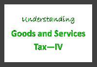 Understanding GST - IV: the GST Infrastructure