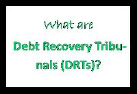 What are Debt Recovery Tribunals (DRTs)?