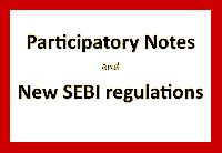 What is Participatory Notes? What are the SEBI regulations on them?